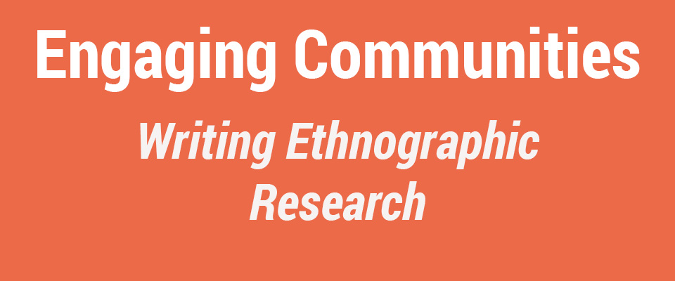 drafting your ethnographic essay engaging communities 6 drafting your ethnographic essay